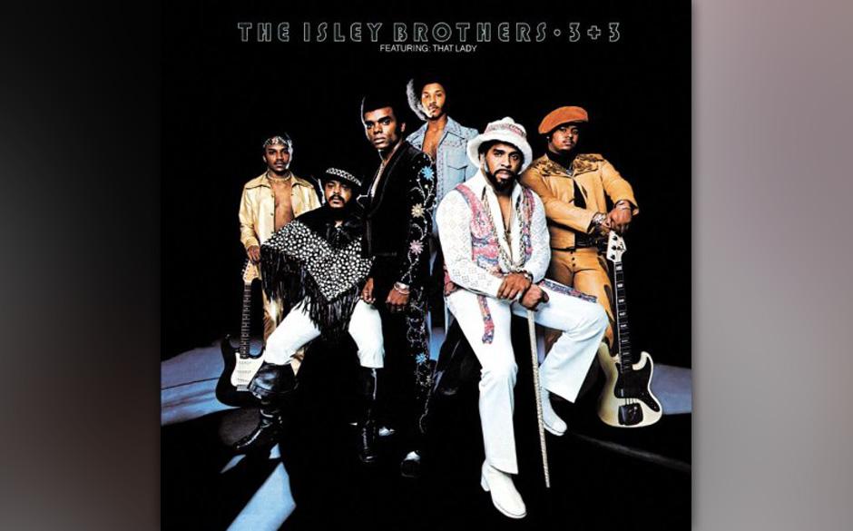 48. The Isley Brothers - '3 + 3' (T-Neck, 1973) Die Brüder hatten sich für dieses Album verdoppelt. Das Gründungstrio aus