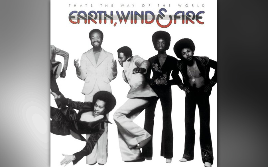 100. Earth, Wind & Fire - 'That's The Way Of The World' (Columbia, 1975) Noch ohne Produktions-Bombast und kosmische Pyrami