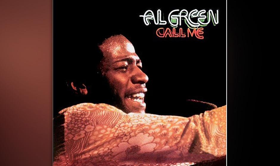 15. Al Green - 'Call Me' (Hi, 1973) Für viele ist Al Greens sechstes Album auch sein bestes. Es zeigt ihn auf der Höhe sein