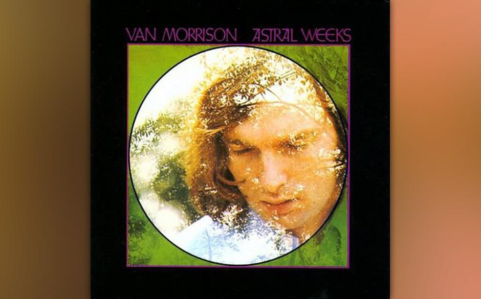"""64. Van Morrison - 'Astral Weeks' (Warner, 1968) Für seine musikalischen Meditatio-nen fand Van Morrison den Begriff """"Cale"""