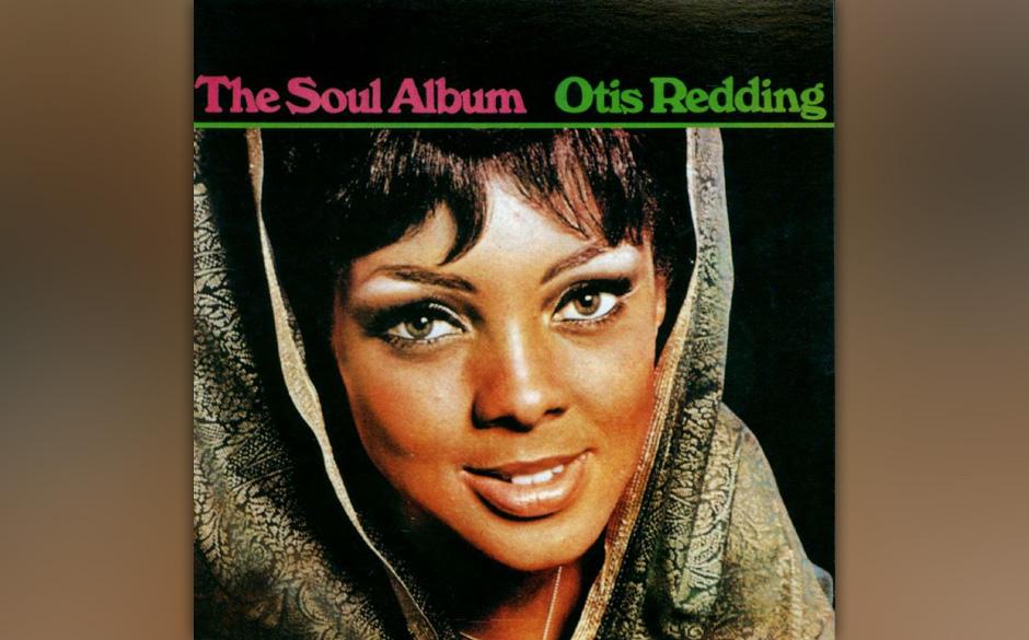 63. Otis Redding - 'The Soul Album' (Volt, 1966) Otis Redding mag auch als Songwriter seine Meriten haben  – hier zeigt er