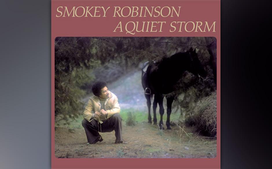 62. Smokey Robinson - 'A Quiet Storm' (Motown, 1975) Ein Album seiner mittleren, semi-psychedelischen Phase. Nicht nur die dr