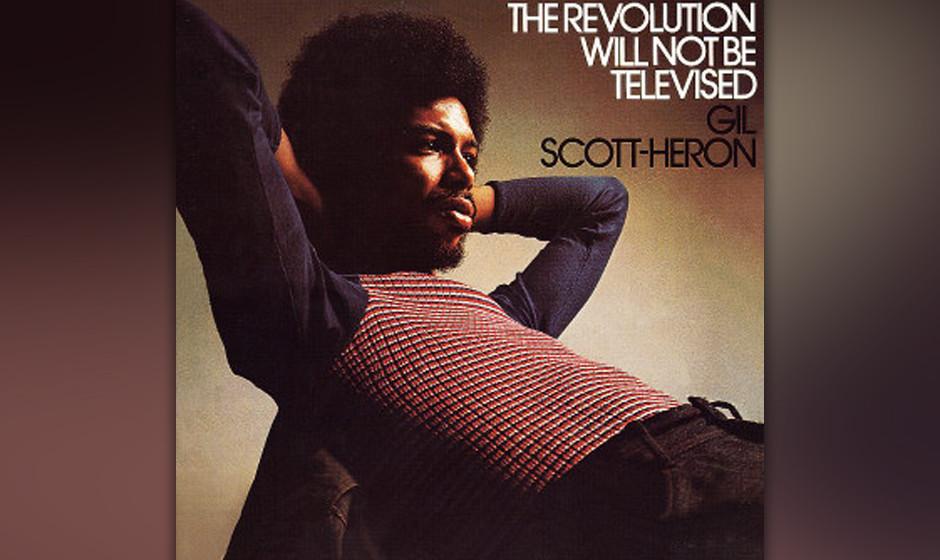 60. Gil Scott-Heron - 'The Revolution Will Not Be Televised' (RCA, 1974) Den heute als cooler Slogan geläufigen Titelsong ha