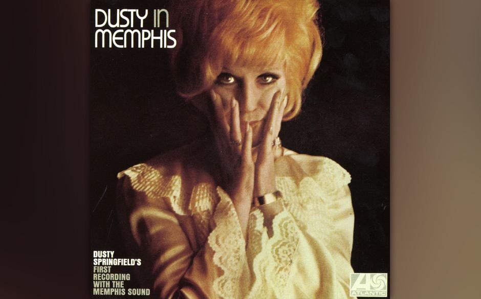 10. Dusty Springfield - 'Dusty In Memphis' (Atlantic, 1969) Auf Platz 10 das erste weiße Gesicht dieser Liste, und somit die