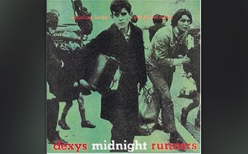 33. Dexys Midnight Runners - 'Searching ...' (EMI, 1980) Schon in den Sechzigern hatte O. V. Wright einige Single-Hits und gl
