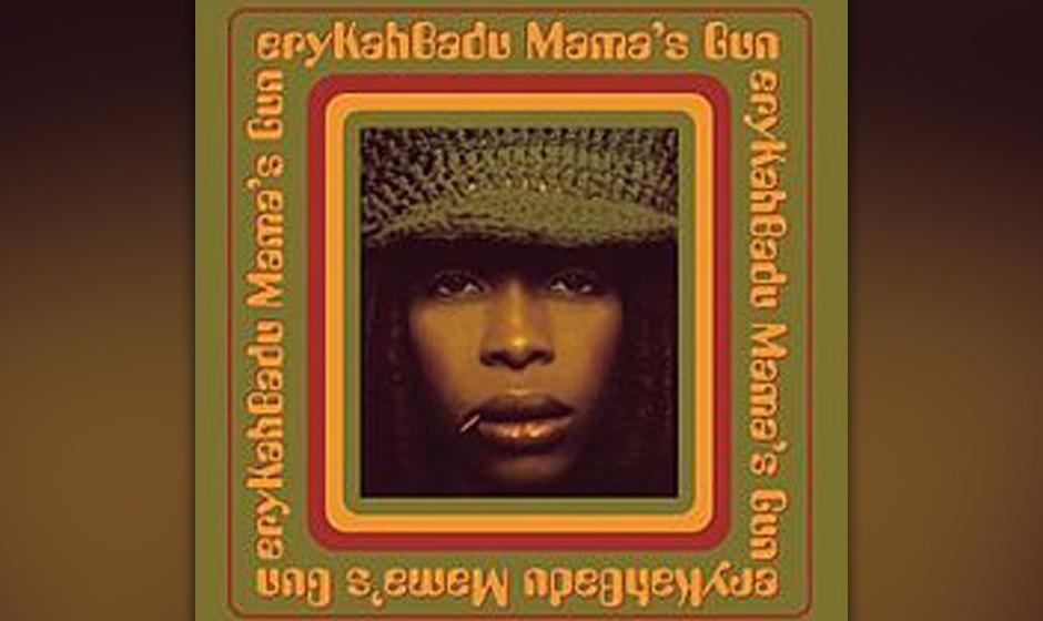 74. Erykah Badu - 'Mama's Gun' (Motown, 2000) Zwei Meilensteine des Soul erschienen im Jahr 2000, beide parallel im gleiche
