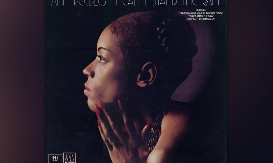 23.Ann Peebles - 'I Can't Stand The Rain' (Hi, 1974) 1974 war Hi Records die erste Adresse für Memphis Soul. Vor allem dur