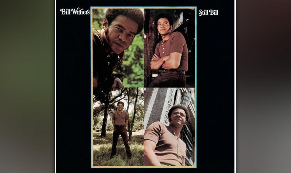 29. Bill Withers - 'Still Bill' (Sussex, 1972) Withers' zweites Album ist ein wahres Wunderwerk.