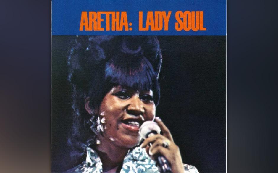 27. Aretha Franklin - 'Lady Soul' (Atlantic, 1968) Mit ihrem dritten Album bei Atlantic war Aretha Franklin auf dem Soul-Olym