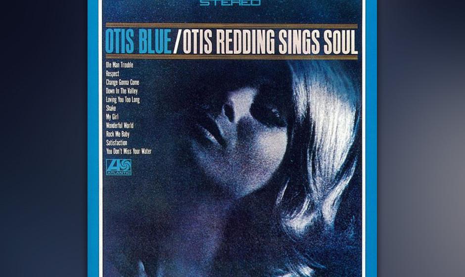 3. Otis Redding - 'Otis Blue' (Volt, 1965) Eine LP mit Untertitel. 'Otis Redding Sings Soul': Nicht bloß Versprechen, sonder
