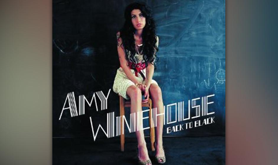 26. Amy Winehouse -'Back To Black' (Island, 2006) Amy Winehouse' Tragödie reiht sich in die an Tragödien reiche Geschicht