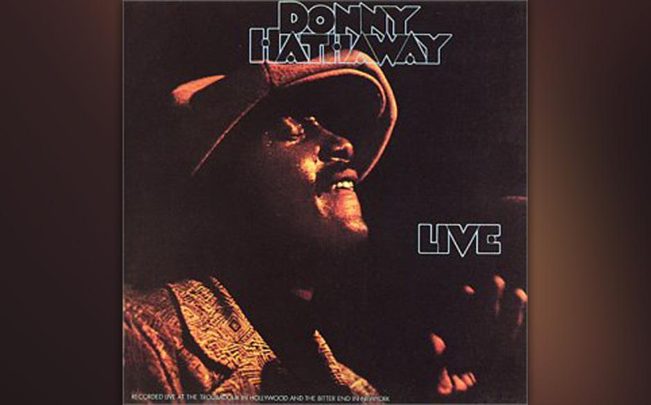 50. Donny Hathaway - 'Live' (Atlantic, 1972) Das gemütvolle Sanges-Genie hatte mit 'Everything Is Everything' glänzend deb�