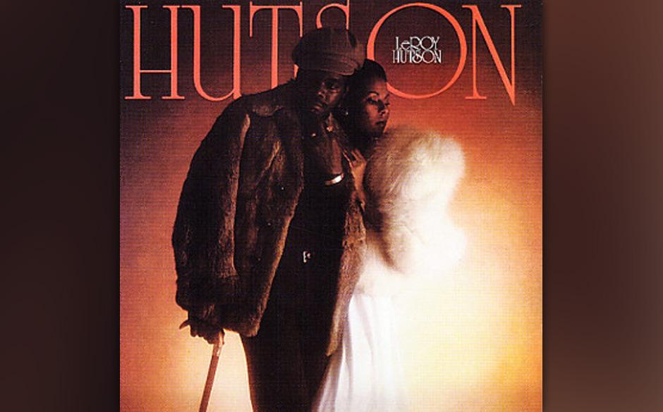 22. Leroy Hutson - 'Hutson' (Curtom, 1975) Schwer unterschätzter Held des elegant-unterkühlten 70er-Soul: Leroy Hutson hatt