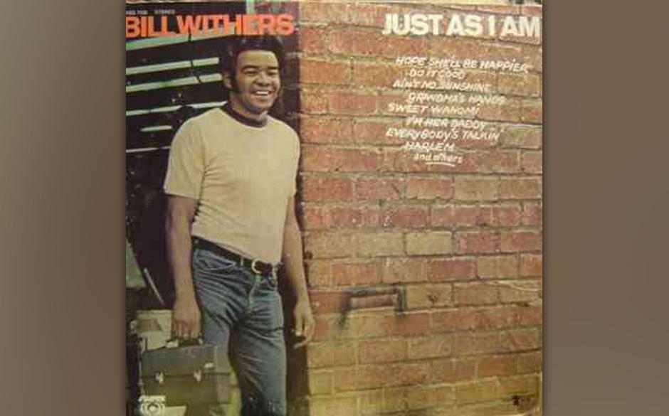 46. Bill Withers  - 'Just As I Am' (Sussex, 1971) Erst spät hatte der Gelegenheits-Songschreiber Bill Withers eine Plattenfi