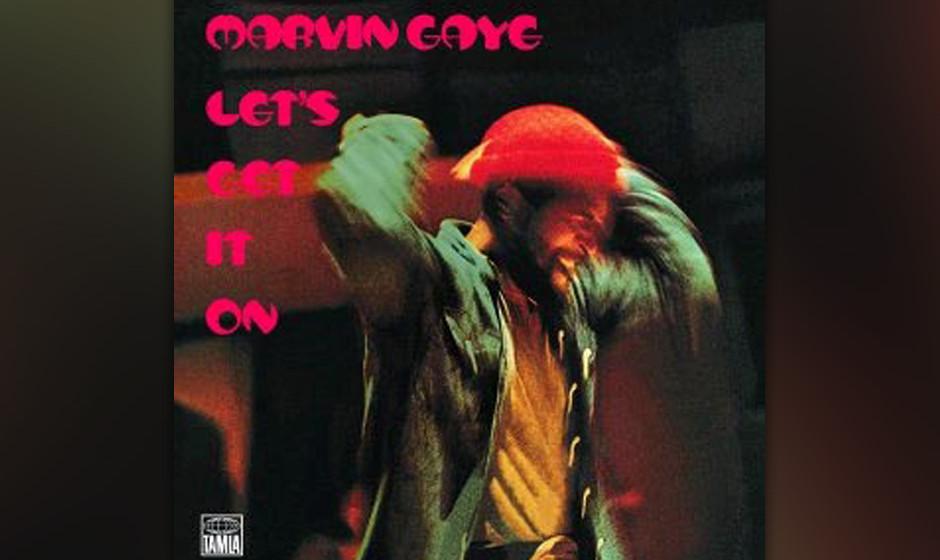 45. 'Let's Get It On' ist Gayes definitives Statement als großer Erotomane des Soul. Angeblich die Platte, zu der damals j
