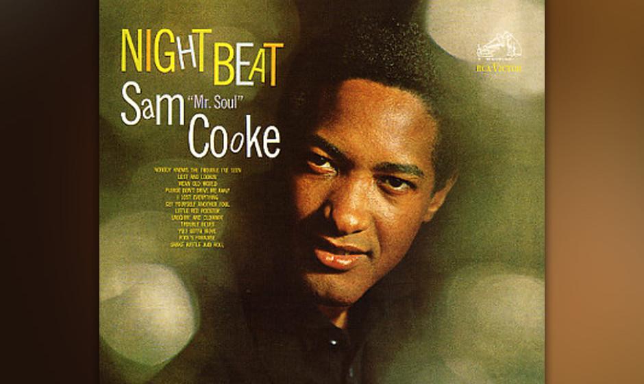 20. Sam Cooke - 'Night Beat' (RCA, 1963) Als Neunjähriger sagte Sam Cooke voraus, er werde als Sänger reich werden. Mit Gos