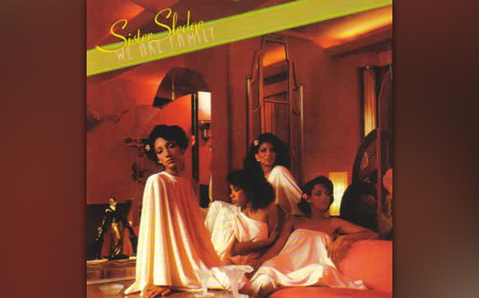94. Sister Sledge - 'We Are Family' (Cortillion, 1979) Eine der brillantes-ten Platten der Disco-Ära. Von Nile Rodgers und B