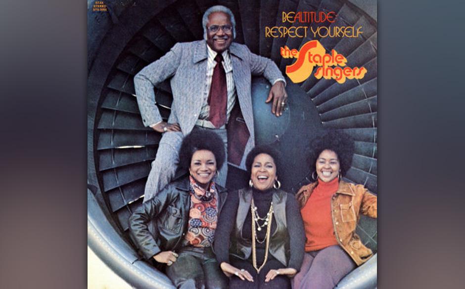 96. The Staple Singers - 'Be Altitude: Respect Yourself' (Stax, 1972) Weil ihn der Gospel nicht ernährte, arbeitete Roebuck