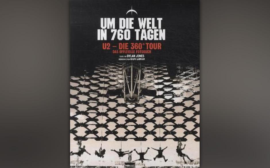 Platz 8: Dlyan Jones und Ralph Larmann - ''U2 360° - Um die Welt in 760 Tagen'