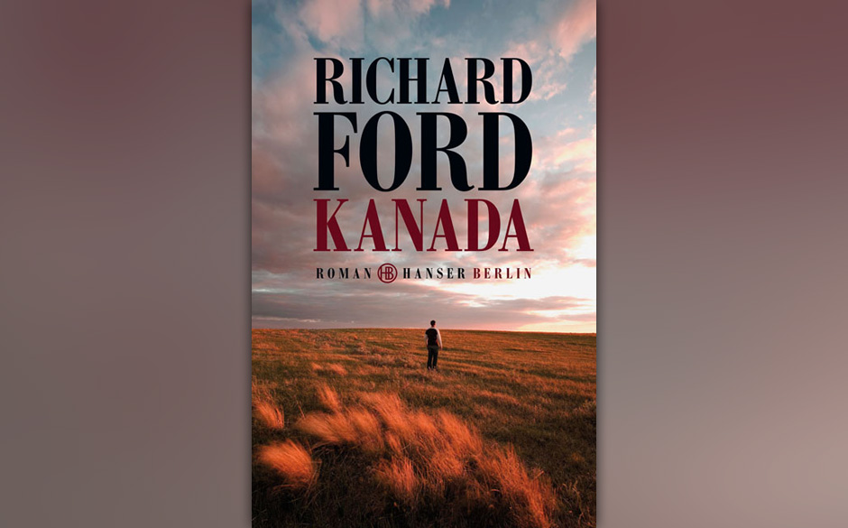 Platz 9: Richard Ford - 'Kanada'