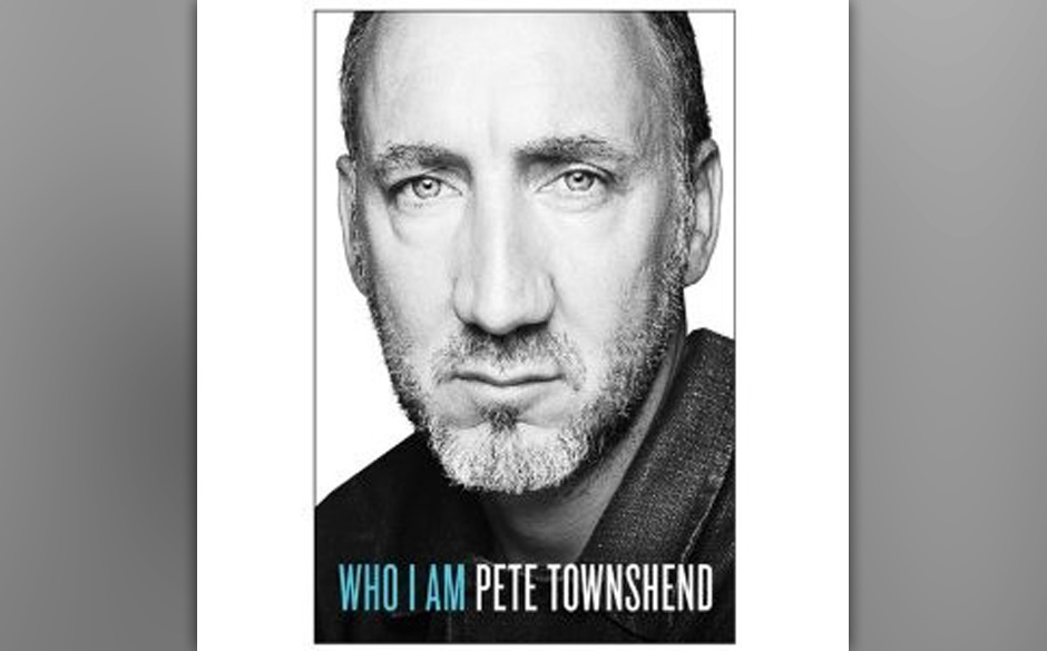 Platz 6: Pete Townshend - 'Who I Am - Die Autobiographie'