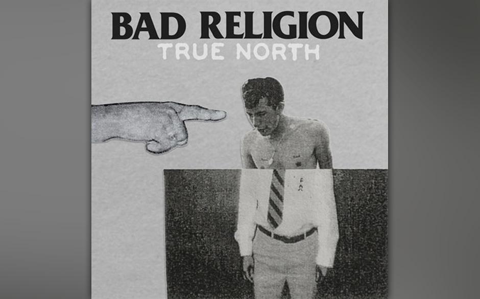 Bad Religion - 'True North (180g)' (Epitaph/Indigo) Das Album läuft im rdio-Player.