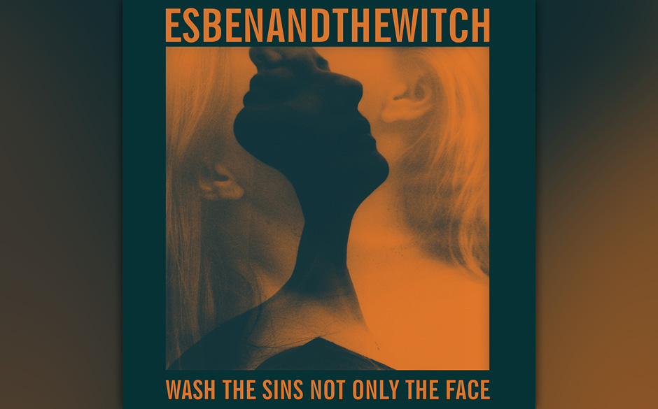 Esben And The Witch - Wash The Sins Not Only  The Face. Es reicht vom My-Bloody-Valentine-Shoegaze-Gebratz bis zum lethargisc