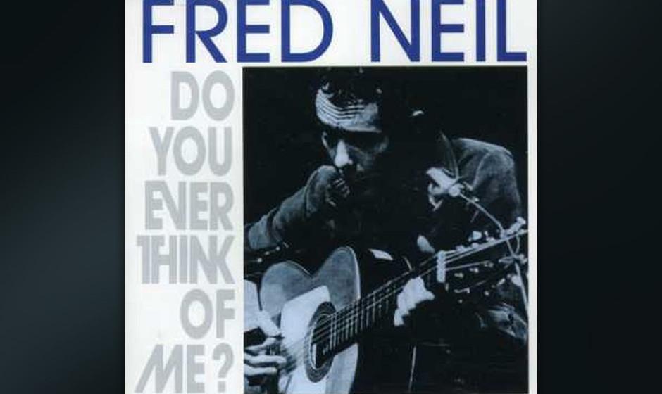 Replay: Fred Neil -  Do You Ever Think Of Me?. Die wichtigsten Arbeiten von Fred Neil.