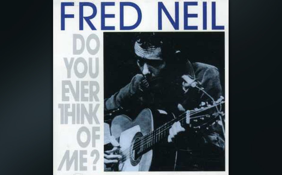 Replay: Fred Neil -  Do You Ever Think Of Me?. Die wichtigsten Arbeiten von Fred Neil.