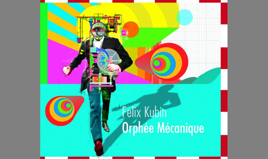Felix Kubin Orphée Mécanique. Tolles akustischen Experiment.
