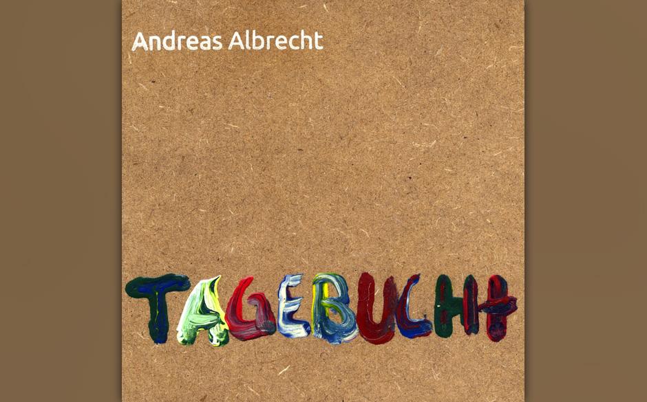Andreas Albrecht - Tagebucht. Lautmalerische Alltagsbeobachtungen.