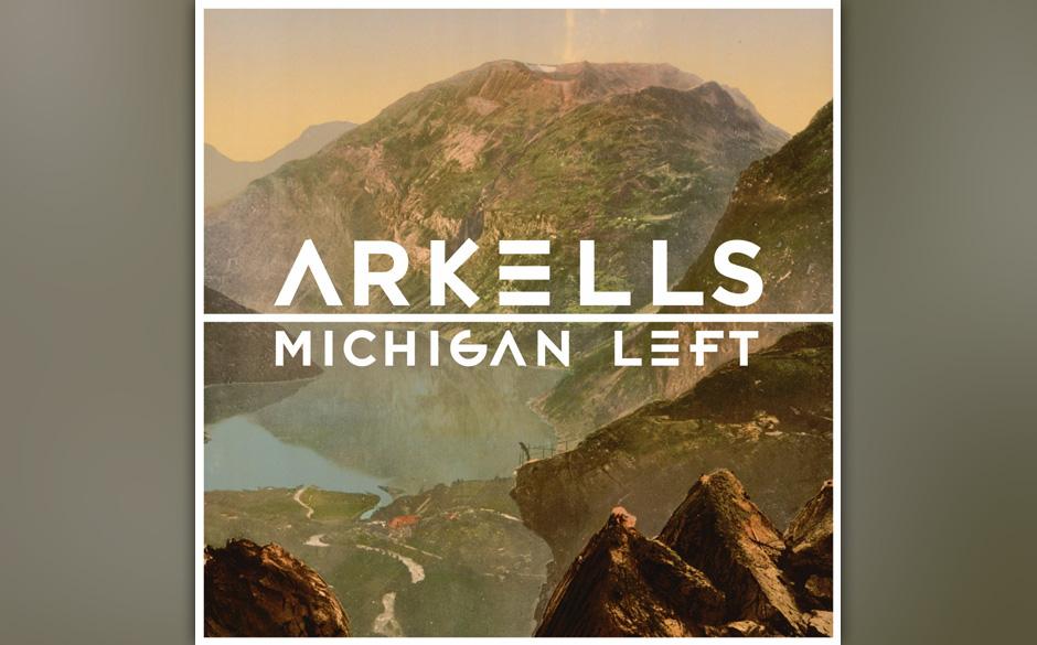 Arkells -Michigan Left.  Stadiontaugliche Rocksongs und Gesten der Bescheidenheit.