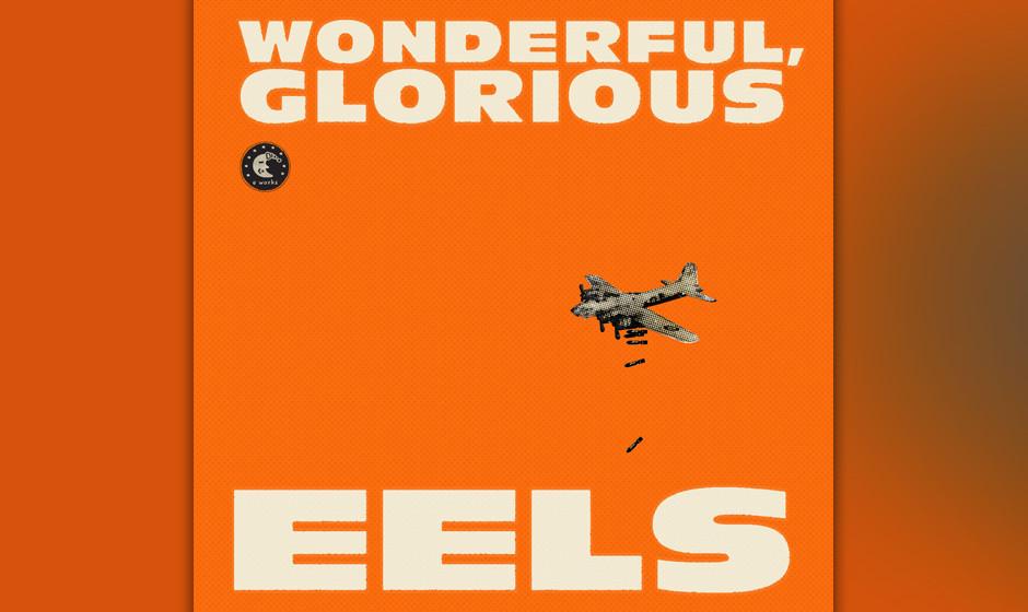 Eels - Wonderful, Glorious. E klingt immer noch zerschossen, seine Liebeslieder sind immer noch seltsam, und doch wirkt er fr