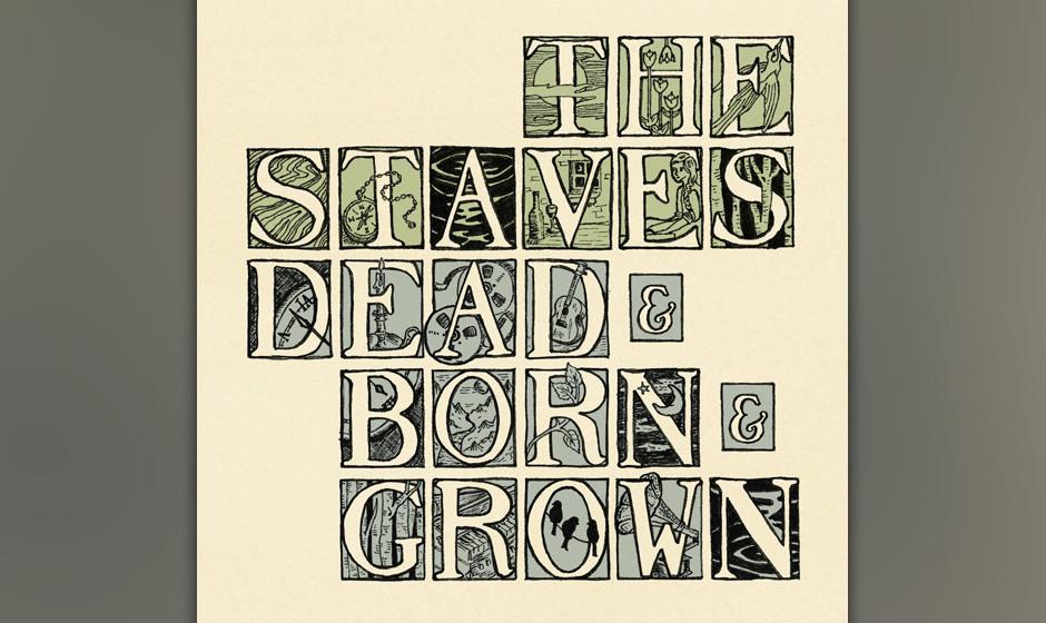 The Staves - Dead & Born & Grown. Songs voller poetischer Wendungen und nicht ohne Widerhaken.
