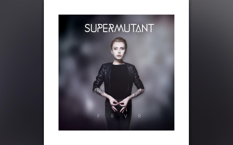 Supermutant - FRVR. Supermutant könnten die deutschen Billy Talent werden.