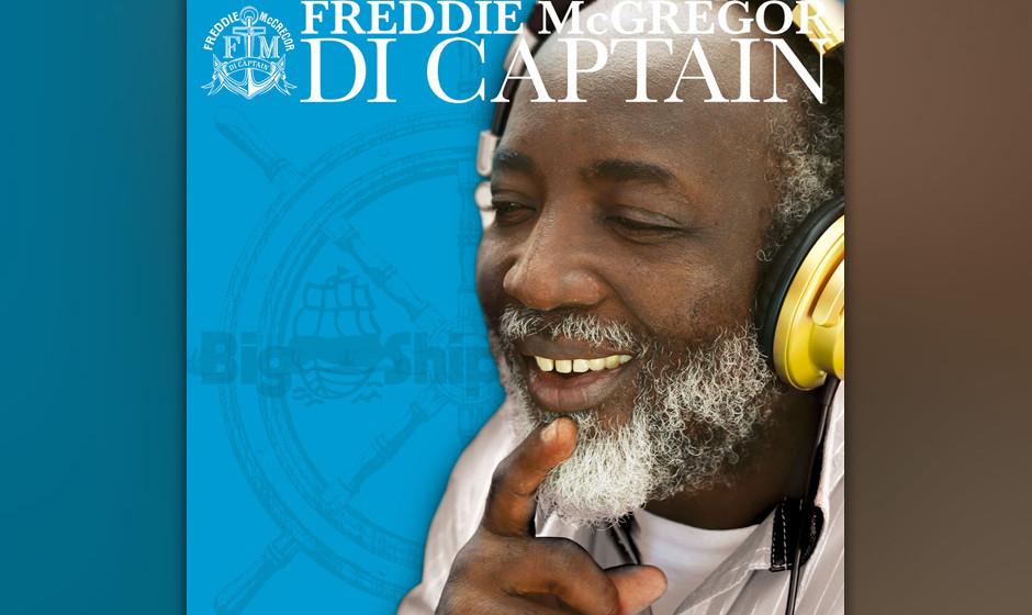Freddie McGregor - Di Captain. Der Studio-One-Veteran übersetzt Pop in Reggae.