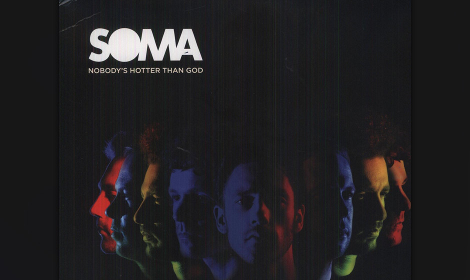 SOMA - 'Nobody's Hotter Than God' (VÖ 18.01.)