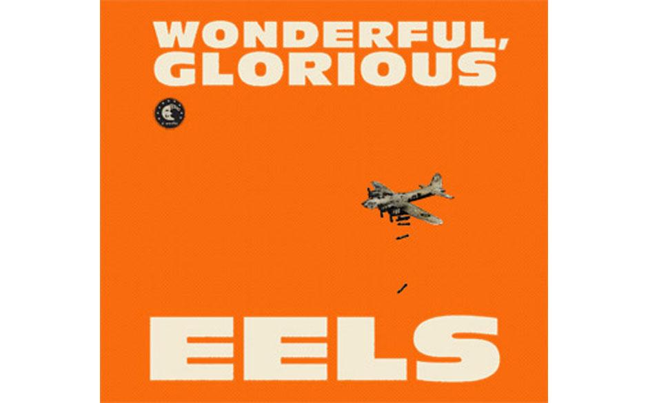 Eels - 'Wonderful, Glorious'(Cooperative Music/Universal) Nirgends klingt Optimismus so schön verzweifelt wie in den selts