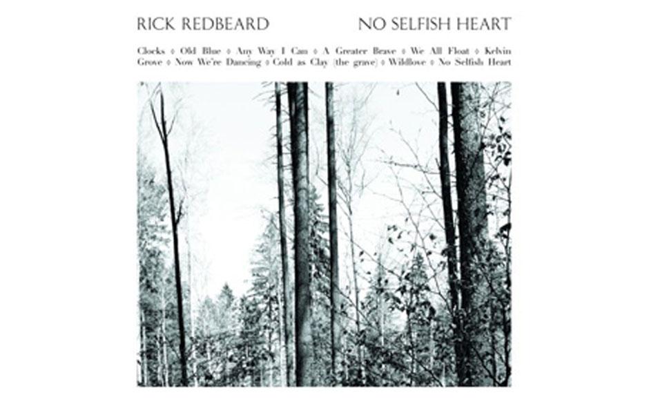 Rick Redbeard - 'No Selfish Heart' (Chemikal Underground/ Rough trade) 'Vom Sänger der schottischen Phantom Band, Rick Antho