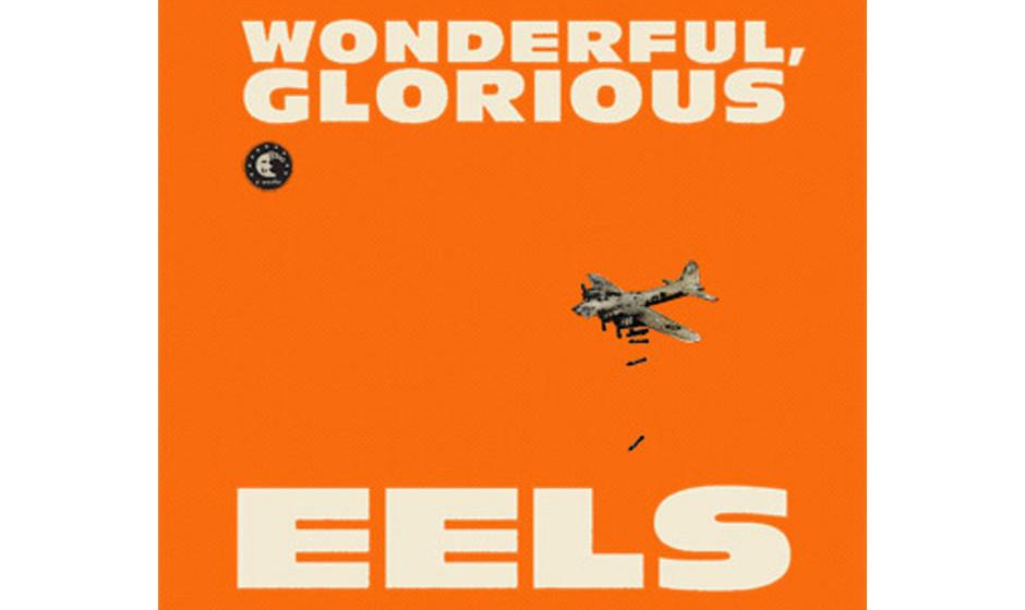 18. Eeels: 'Wonderful, Glorious' (-)