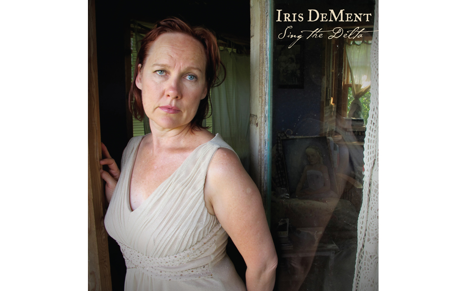 15. Iris DeMent: 'Sing The Delta' (8)