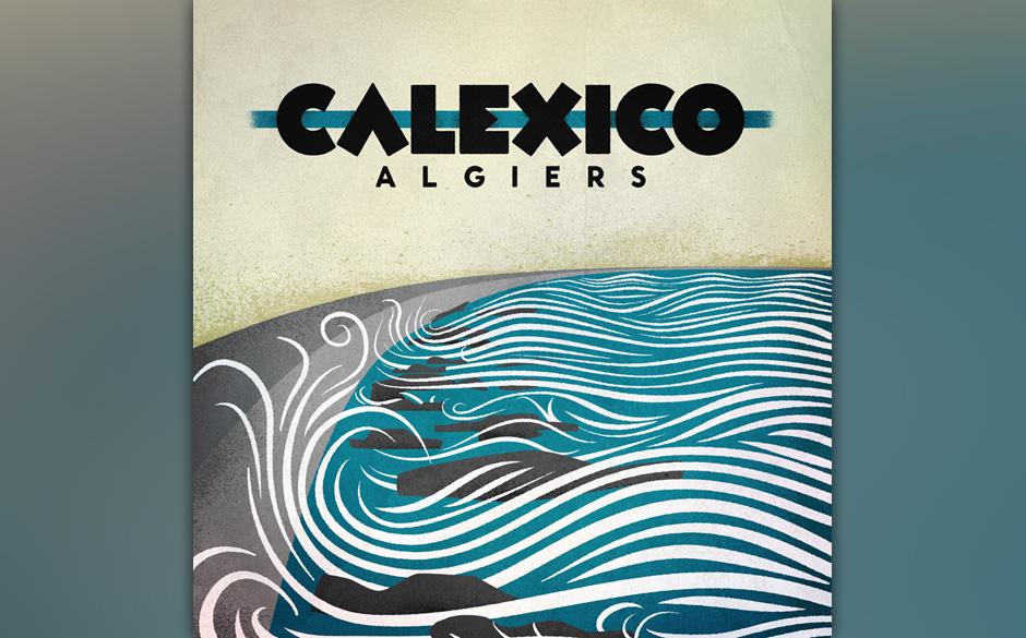 7. Calexico: Algiers (12)