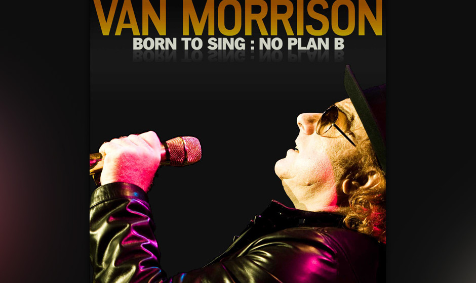 5. Van Morrison: Born To Sing: No Plan B