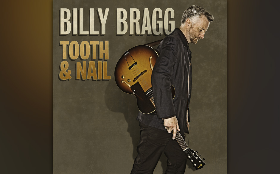 8. Billy Bragg - 'Tooth & Nail' (-)