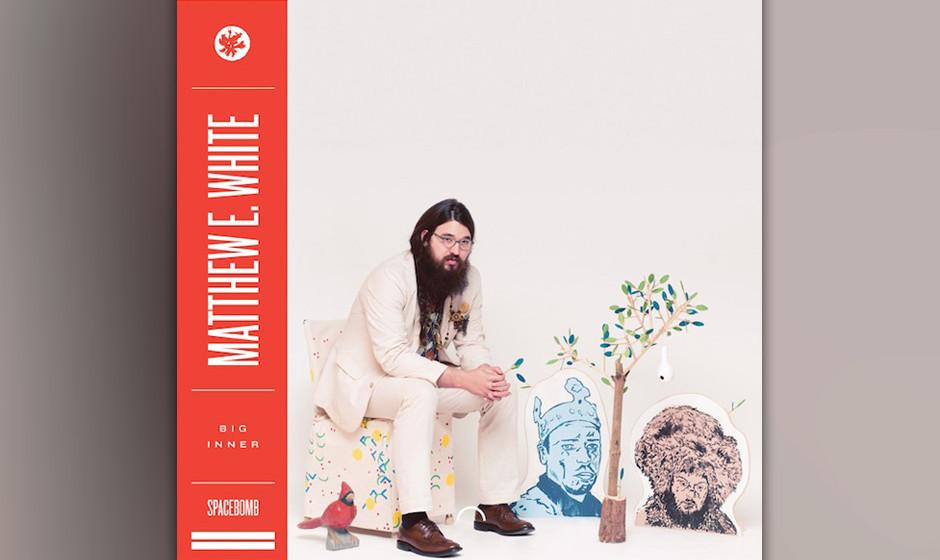 2. Matthew E. White - 'Big Inner' (1)