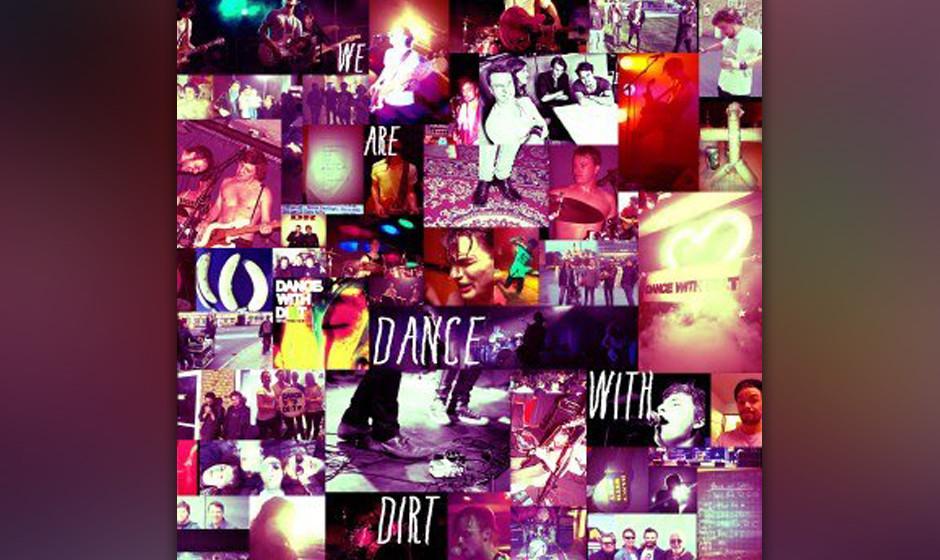 """Dance With Dirt - 'We Are Dance With Dirt'. Der Rock auf """"We Are Dance With Dirt"""" klingt deshalb so direkt, weil die Dän"""