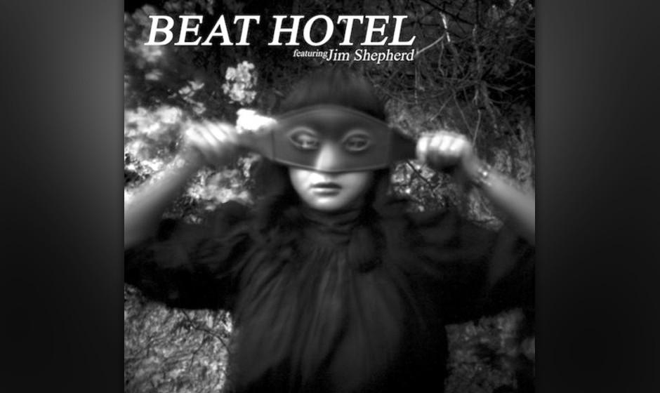 Kicks: Beat Hotel - 'The Best Of Our Years'. Ein veritabler Glücksfall von einer Single, melodisch mitreißend, mit herrlich