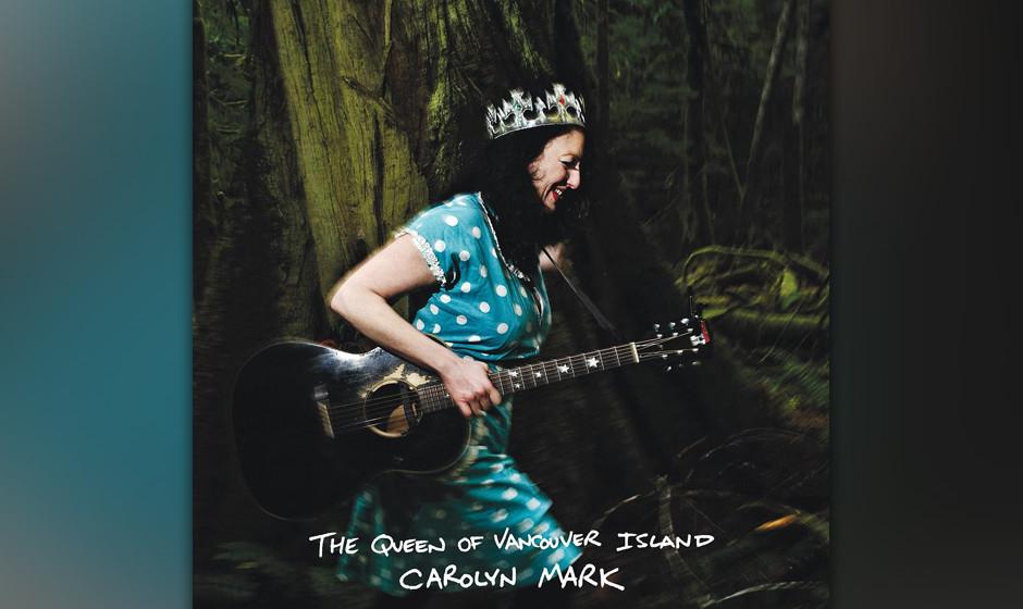 Kicks: Carolyn Mark -  'The Queen Of Vancouver Island'. Mehrheitlich memorable musikalische Klaviatur aus Country, Blues, Fol