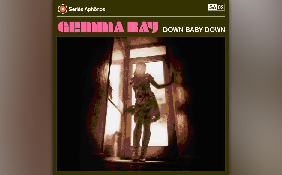 Gemma Ray - 'Down Baby Down'. Ein Konzeptalbum, das immer dann passt, wenn irgendeine Art von Sehnsucht zugegen ist.