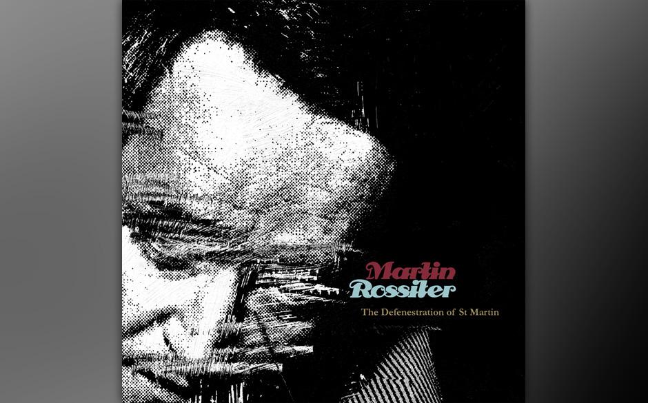 Martin Rossiter - 'The Defenestration Of  St Martin'. Der Piano-Pop des Ex-Gene-Sängers bringt Männer zum Weinen.